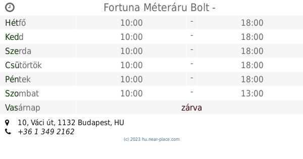54314dc2fa91 🕗 Fortuna Méteráru Bolt Budapest Nyitva tartás, 10, Váci út, tel. +36 1  349 2162