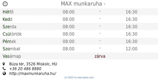82ebd1f4b7 🕗 MAX munkaruha Miskolc Nyitva tartás, Búza tér, tel. +36 20 486 8880